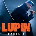 Lupin | parte 2 | la recensione